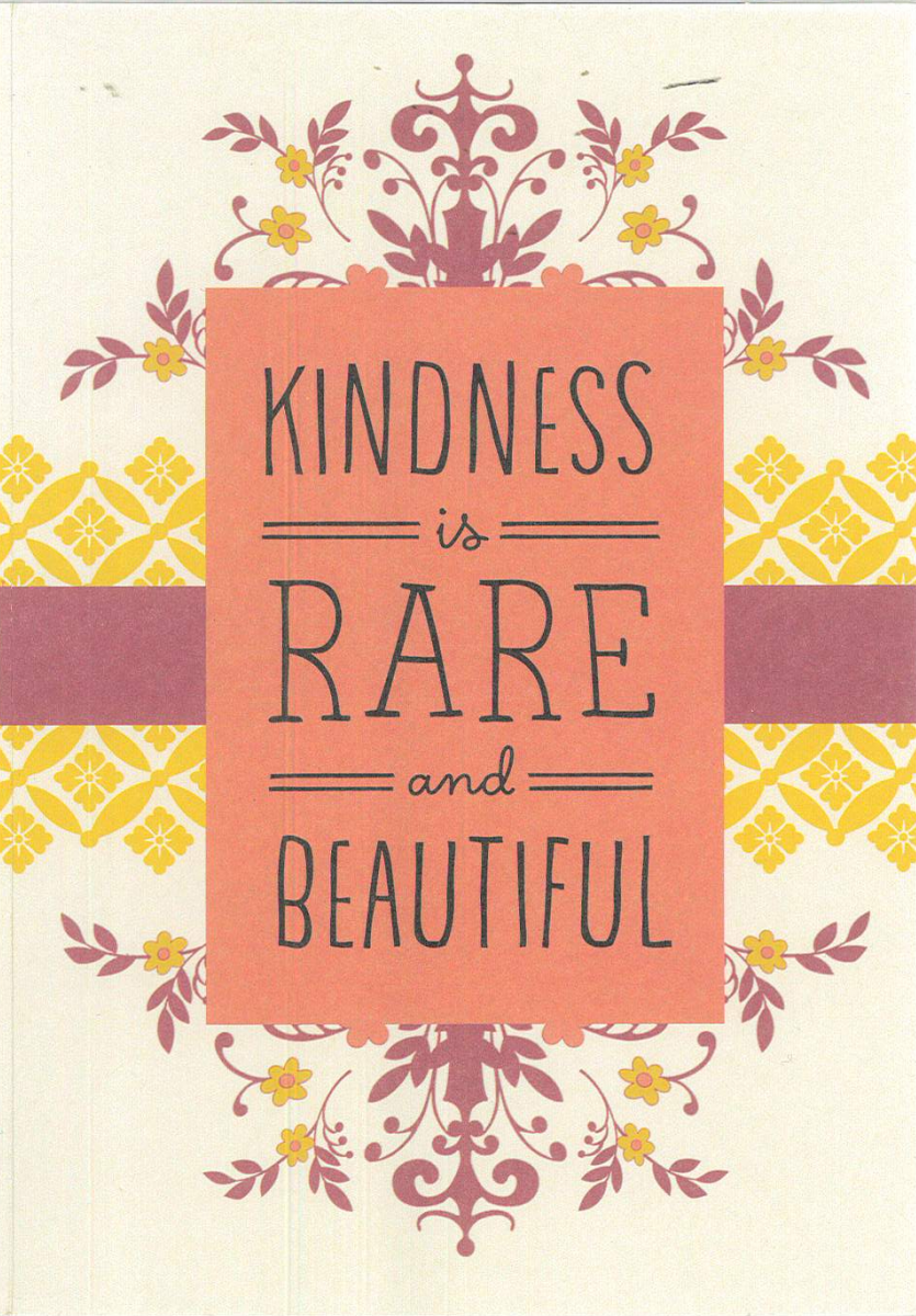 Kindness Is Rare and Beautiful